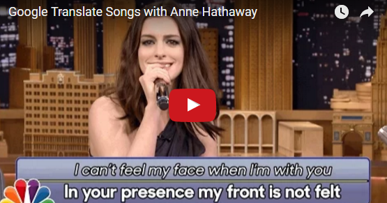 Scg Virals Google Translate Songs With Anne Hathaway