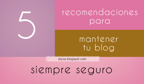 tips, blog, blogger, security, seguro, consejos