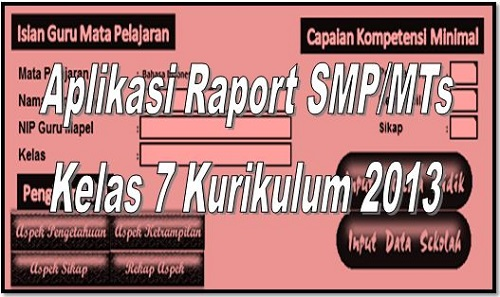 Aplikasi Raport SMP/MTs Kelas 7 Kurikulum 2013