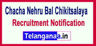 Chacha Nehru Bal Chikitsalaya Delhi Recruitment Notification 2017 Last date 26-05-2017