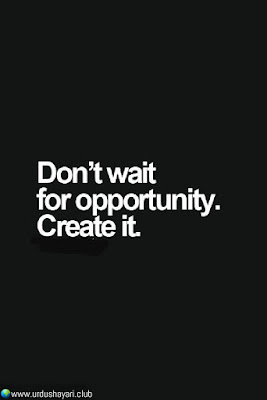 Don't Waigt  For Opportunity.  Create It.//  #motivationalquotes #inspirequotes   #quotes