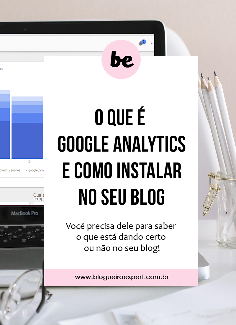 O que é e como instalar o google analytics no blog