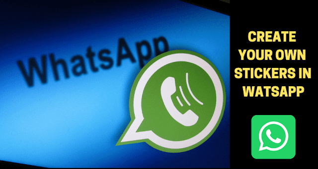 How to create your own  Watsapp Stickers