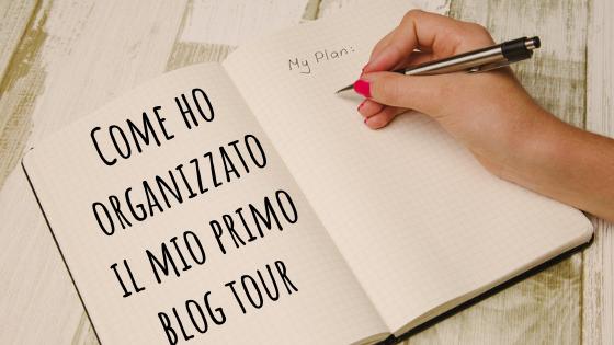 Come ho organizzato il mio blog tour