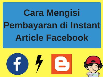 Cara Mengisi Pembayaran di Instant Article Facebook