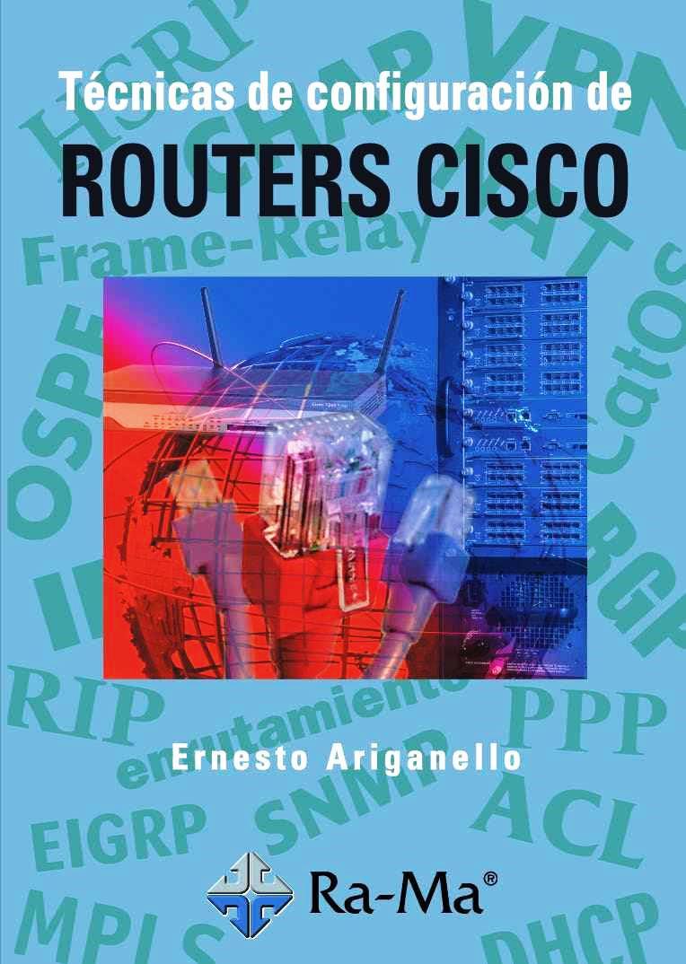 Técnicas de configuración de Routers CISCO – Ernesto Ariganello