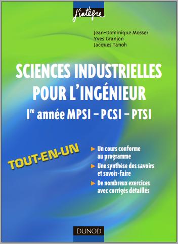 Livre : Sciences industrielles pour l'ingénieur tout-en-un 1re année MPSI-PCSI-PTSI
