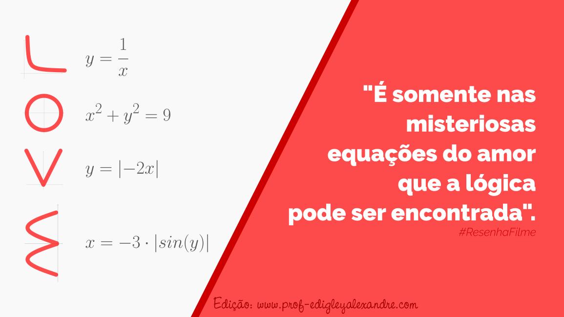 É somente nas misteriosas equações do amor que a lógica pode ser encontrada