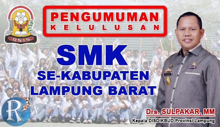 Pengumuman Kelulusan SMK se-Kabupaten Lampung Barat Tahun 2018