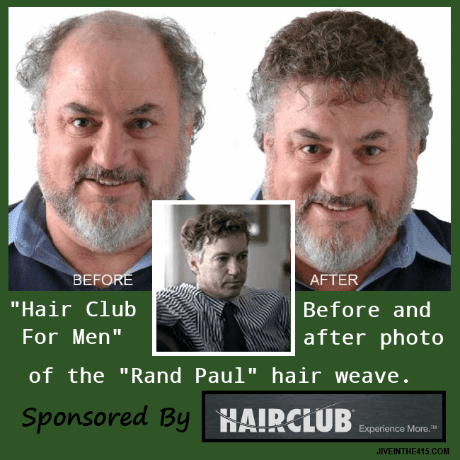 "This website photo has a picture of a heavyset ""Hairclub for Men"" customer, and his before photo (with bald head) and after photo (big curly mop), and the hair system is called the ""Rand Paul"" because it's the same hair weave that Senator Paul has on his head."