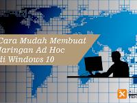 Cara Mudah Membuat Jaringan Ad Hoc di Windows 10