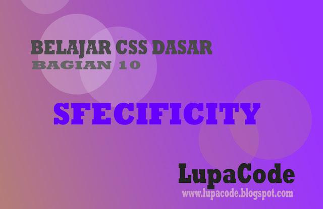 Belajar Mengenal dan Menggunakan Specificity Pada CSS