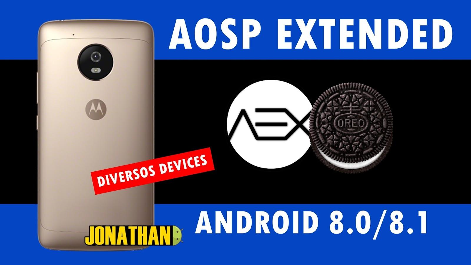 ROM - AOSP EXTENDED Android 8 0/8 1 Oreo - Para Moto E1, E2