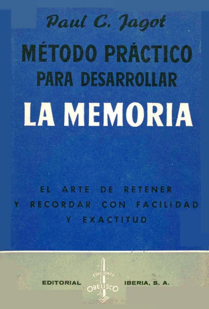 Método práctico para desarrollar la memoria – Paul C. Jagot