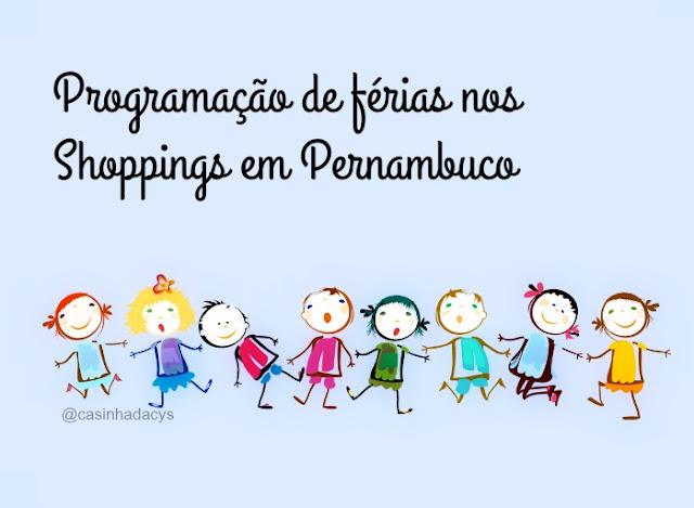 Programação nas férias de Julho dos Shoppings em Recife e Região Metropolitana
