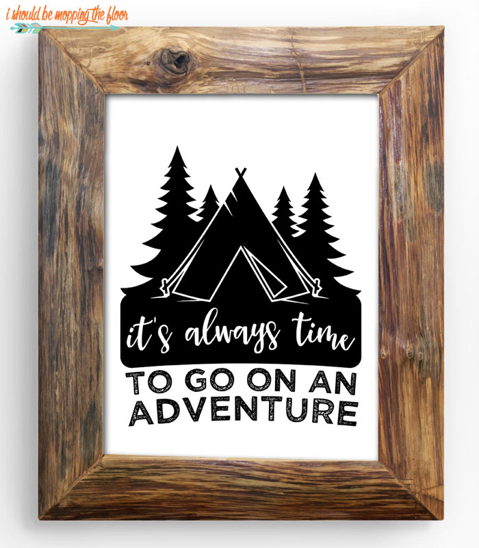 It's Always Time To Go On An Adventure Printable