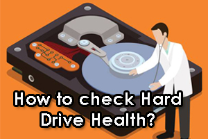 How to check Hard Disk Health?