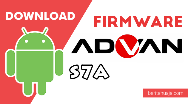 Download Firmware / Stock ROM Advan S7A All Version