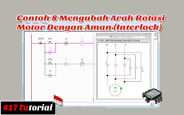 Contoh 8 Mengubah Arah Rotasi Motor Dengan Aman (Interlock) | Tutorial bahasa Indonesia #17