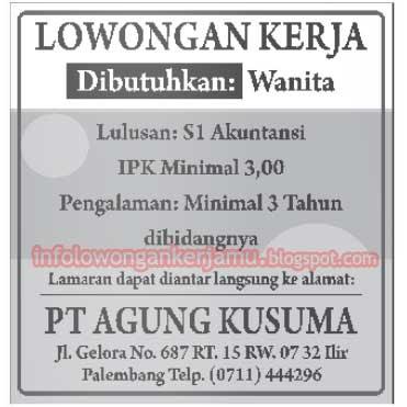 Loker Bumn 2013 Palembang Lowongan Kerja Loker Terbaru Bulan September 2016 S1 Akuntansi Pt Agung Kusuma Palembang Info Lowongan Kerja