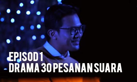 Drama 30 Pesanan Suara Episod 1