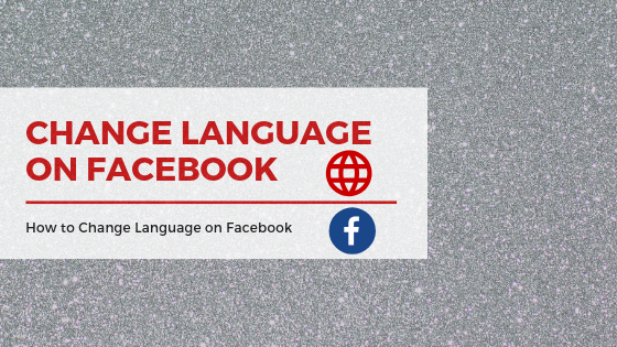 Change Language In Facebook<br/>
