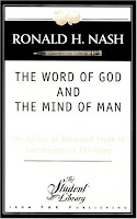 "Book Review: ""The Word of God and the Mind of Man"" by Christian philosopher Dr. Ronald Nash"