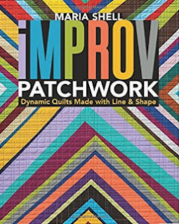 Improv Patchwork quilt book by Maria Shell