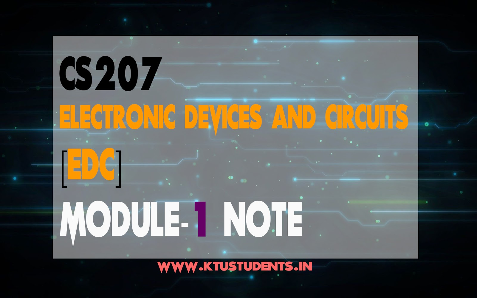 Electronic Devices and Circuits CS207 [EDC] Note-Module 1