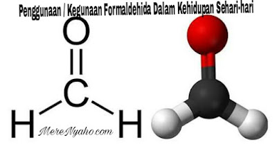 Penggunaan / Kegunaan Formaldehida Dalam Kehidupan Sehari-hari, Penggunaan Formalin dalam kehidupan sehari hari, Fungsi Formalin,, manfaat formalin, efek positif formalin