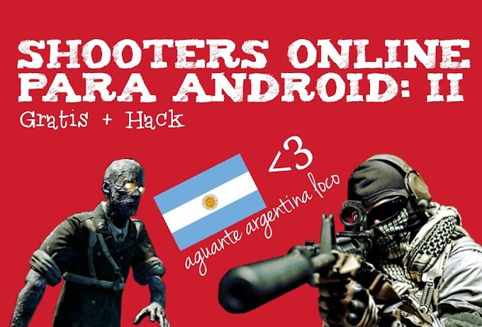 JUEGOS SHOOTER ONLINE PARA ANDROID: II