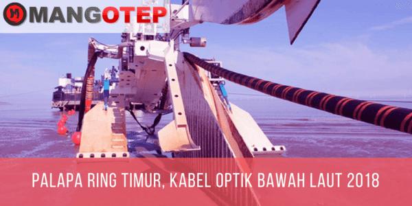 Palapa Ring Timur, Kabel Optik Bawah Laut 2018