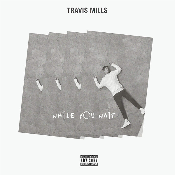 Travis Mills - While You Wait - EP Cover