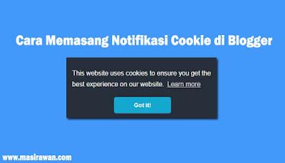 Cara Memasang Notifikasi Cookie di Blog 2019