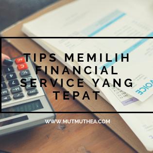 Tips Memilih Financial Service yang Tepat