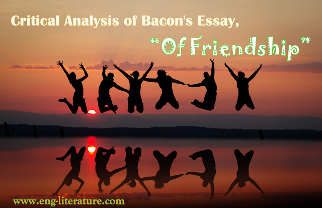 "Critical Analysis of Bacon's Essay, ""Of Friendship"""