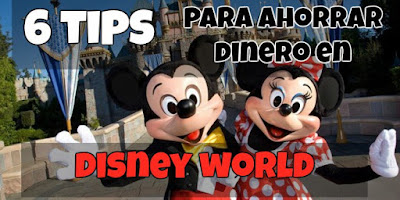 Como ahorra dinero en Disney (6 tips)