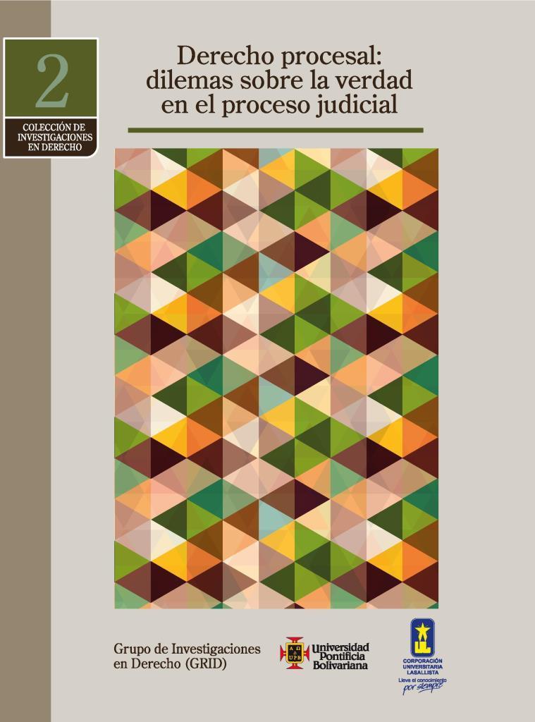 Derecho procesal: Dilemas sobre la verdad en el proceso judicial