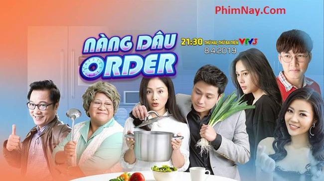 Nàng Dâu Order - VTV3 (2019)