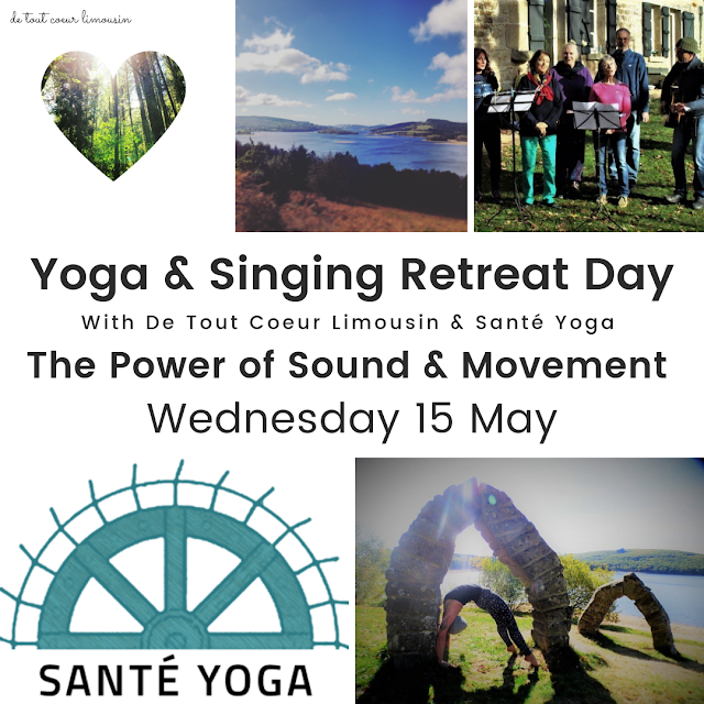 yoga, singing, retreats, rural france, guardian travel, wellbeing, Limousin, creative retreats, sing from the heart, sante yoga, de tout coeur limousin. creuse, travel, yoga retreats, singing retreats,