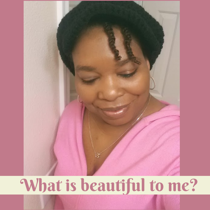 What is beautiful to me?