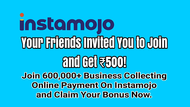 Join Instamojo and Get Rs. 500/- instant in your Bank account | Instamojo Referral Program. | #mtech4you