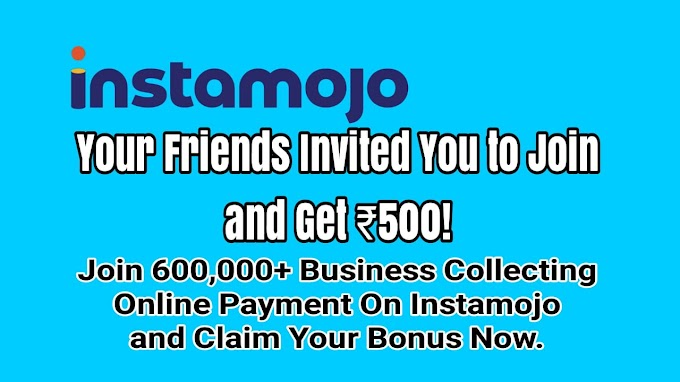 Join & Get Rs.500/- Sing-up Bonus | Instamojo