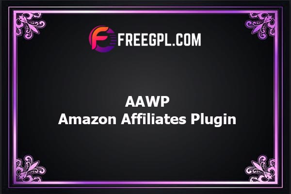 AAWP – The Best WordPress Plugin for Amazon Affiliates Nulled Download Free