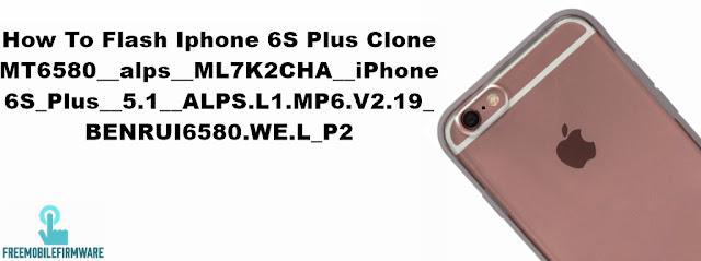 How To Flash Iphone 6S Plus ML7K2CHA Clone MT6580 Via Sp FlashTool