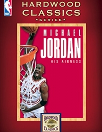 Michael Jordan: His Airness | Bmovies