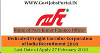 Dedicated Freight Corridor Corporation of India Recruitment 2018– Junior Finance Officer