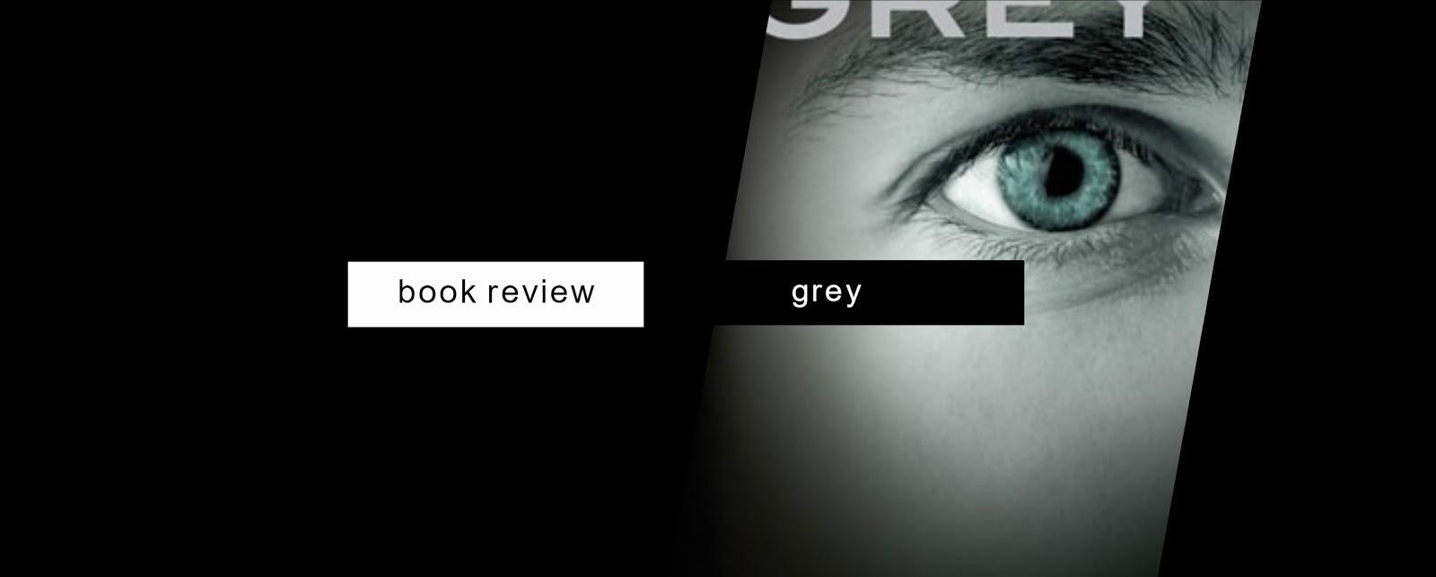 RESENHA | GREY