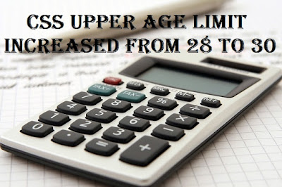 CSS Upper Age Limit Increased to 30 years