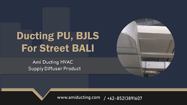 Jasa Pembuatan Ducting AC, PU, BJLS Bali